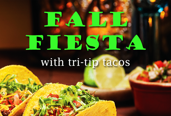 Fall fiesta with tri-tip tacos