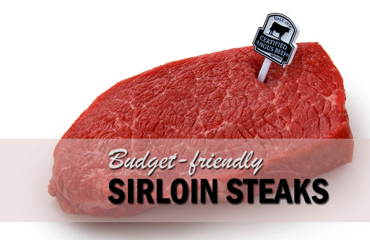 Sirloin is a budget-friendly, flavorful cut of beef.