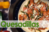 Recipes for Beef Quesadillas